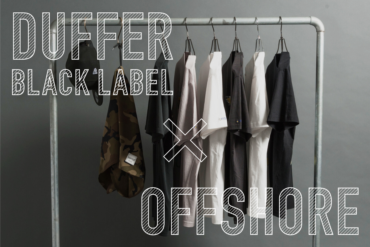 DUFFER×OFFSHORE Collaboration第二弾!!